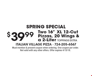 SPRING SPECIAL. $39.99 Two 16