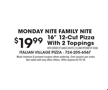 Monday nite Family Nite $19.99 16