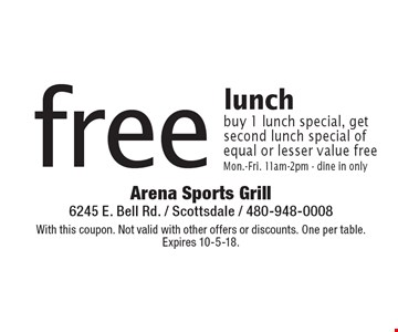 Free lunch. Buy 1 lunch special, get second lunch special of equal or lesser value free. Mon.-Fri. 11am-2pm - dine in only. With this coupon. Not valid with other offers or discounts. One per table. Expires 10-5-18.