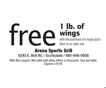 free 1 lb. of wings with the purchase of a large pizza dine in or take-out. With this coupon. Not valid with other offers or discounts. One per table. Expires 1/4/19.