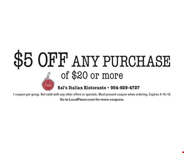 $5 Off any purchase of $20 or more. 1 coupon per group. Not valid with any other offers or specials. Must present coupon when ordering. Expires 4-16-18. Go to LocalFlavor.com for more coupons.