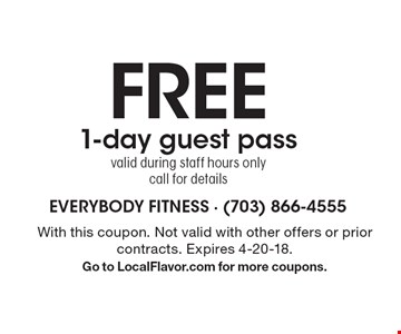 FREE 1-day guest pass. Valid during staff hours only. Call for details. With this coupon. Not valid with other offers or prior contracts. Expires 4-20-18. Go to LocalFlavor.com for more coupons.