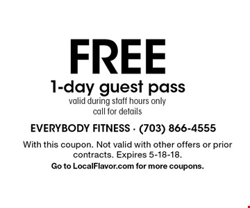 Free 1-day guest pass. Valid during staff hours only. Call for details. With this coupon. Not valid with other offers or prior contracts. Expires 5-18-18. Go to LocalFlavor.com for more coupons.