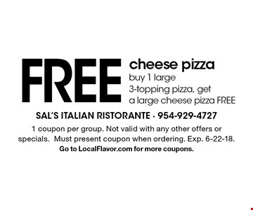 FREE cheese pizza buy 1 large 3-topping pizza, get a large cheese pizza FREE. 1 coupon per group. Not valid with any other offers or specials.Must present coupon when ordering. Exp. 6-22-18.Go to LocalFlavor.com for more coupons.