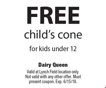FREE child's cone for kids under 12. Valid at Lynch Field location only.Not valid with any other offer. Must present coupon. Exp. 6/15/18.