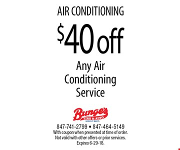 AIR CONDITIONING $40 off Any Air Conditioning Service. With coupon when presented at time of order. Not valid with other offers or prior services. Expires 6-29-18.