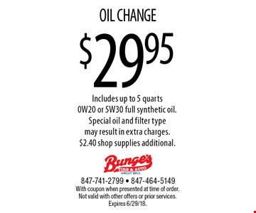 $29.95 OIL CHANGE Includes up to 5 quarts,