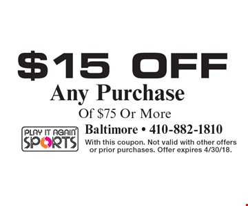 $15 Off Any Purchase Of $75 Or More. With this coupon. Not valid with other offers or prior purchases. Offer expires 4/30/18.