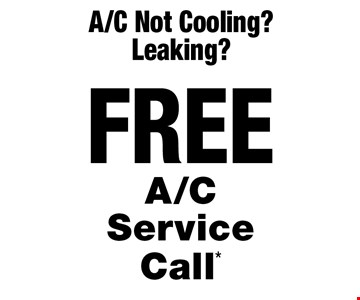A/C Not Cooling? Leaking? FREE A/C Service Call.