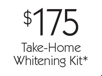 $175 Take-Home Whitening Kit*. With this card. Offer expires 30 days from mailing date. Offers cannot be combined.