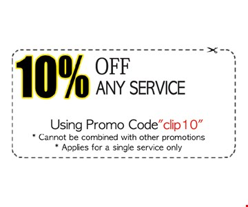10% off any service using promo code clip 10. Cannot be combined with other promotions. Applies for a single service only.