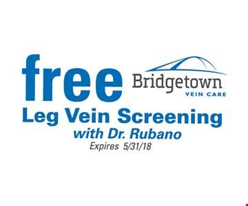 Free Leg Vein Screening with Dr. Rubano. Expires 5/31/18.