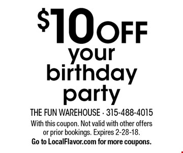$10 OFF your birthday party. With this coupon. Not valid with other offers or prior bookings. Expires 2-28-18. Go to LocalFlavor.com for more coupons.