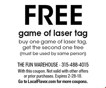 FREE game of laser tag. Buy one game of laser tag, get the second one free (must be used by same person). With this coupon. Not valid with other offers or prior purchases. Expires 2-28-18. Go to LocalFlavor.com for more coupons.