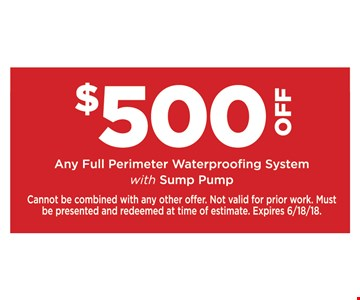 $500 Off any full perimeter waterproofing system with sump pump