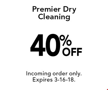 40% OFF Premier Dry Cleaning. Incoming order only.