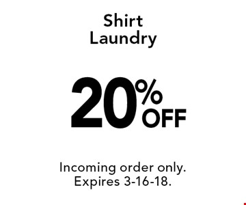 20% OFF Shirt Laundry. Incoming order only.