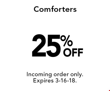 25% OFF Comforters. Incoming order only.
