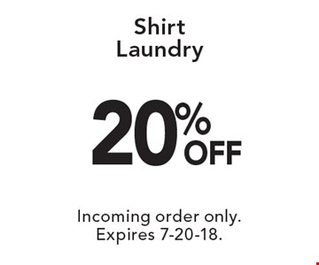 20% off shirt laundry. Incoming order only. Expires 7-20-18.