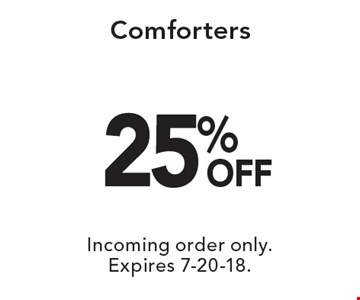 25% off comforters. Incoming order only. Expires 7-20-18.