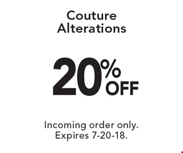 20% off couture alterations. Incoming order only. Expires 7-20-18.