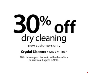 30% off dry cleaning new customers only. With this coupon. Not valid with other offers or services. Expires 3/9/18.