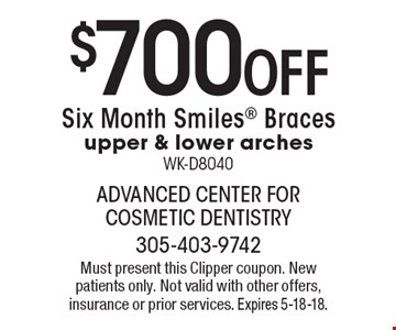 $700 off Six Month Smiles Braces, upper & lower arches. WK-D8040. Must present this Clipper coupon. New patients only. Not valid with other offers, insurance or prior services. Expires 5-18-18.