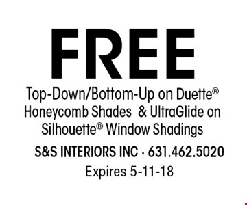 Free Top-Down/Bottom-Up on Duette Honeycomb Shades & UltraGlide on Silhouette Window Shadings. Expires 5-11-18