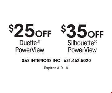 $35 Off Silhouette PowerView OR $25 Off Duette PowerView. Expires 3-9-18