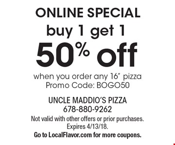 Online special Buy 1 get 1 50% off when you order any 16