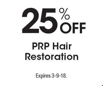 25% Off PRP Hair Restoration. Expires 3-9-18.