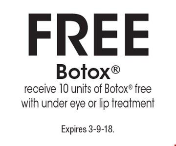 Free Botox. Receive 10 units of Botox free with under eye or lip treatment. Expires 3-9-18.