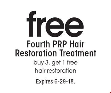 free Fourth PRP Hair Restoration Treatment - buy 3, get 1 free hair restoration. Expires 6-29-18.