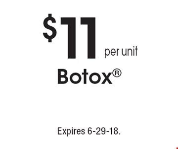 $11per unit Botox . Expires 6-29-18.
