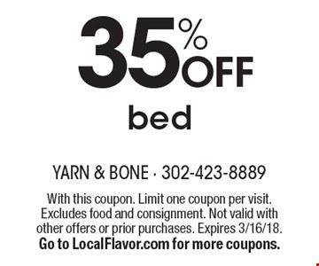 35% OFF bed. With this coupon. Limit one coupon per visit. Excludes food and consignment. Not valid with other offers or prior purchases. Expires 3/16/18. Go to LocalFlavor.com for more coupons.