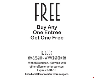 Buy Any One Entree Get One Free. With this coupon. Not valid with other offers or prior services. Expires 3-31-18. Go to LocalFlavor.com for more coupons.