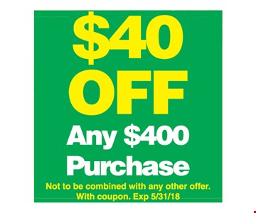 $40 off any $400 purchase