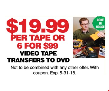 $19.99 per tape or 6 for $99