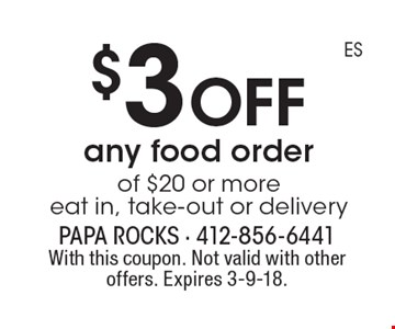 $3 off any food order of $20 or more. Eat in, take-out or delivery. With this coupon. Not valid with other offers. Expires 3-9-18.