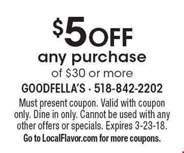 $5 Off any purchase of $30 or more. Must present coupon. Valid with coupon only. Dine in only. Cannot be used with any other offers or specials. Expires 3-23-18. Go to LocalFlavor.com for more coupons.