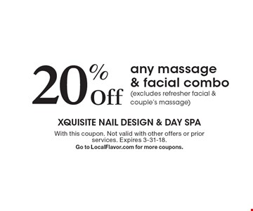 20% Off any massage & facial combo (excludes refresher facial & couple's massage). With this coupon. Not valid with other offers or prior