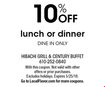 10% OFF lunch or dinner DINE IN ONLY. With this coupon. Not valid with other offers or prior purchases. Excludes holidays. Expires 5/25/18. Go to LocalFlavor.com for more coupons.