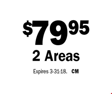 $79.95 2 Areas. Expires 3-31-18. CM