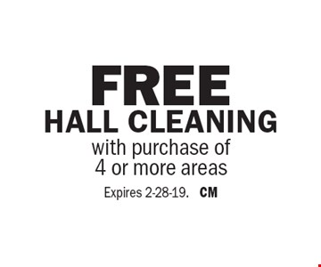 Free Hall Cleaning with purchase of 4 or more areas. Expires 2-28-19. CM