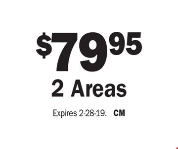 $79.95 2 Areas. Expires 2-28-19. CM