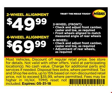 2-wheel alignment $49.99. 4-wheel alignment $69.99