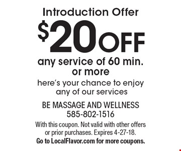 Introduction Offer $20 OFF any service of 60 min. or more here's your chance to enjoy any of our services. With this coupon. Not valid with other offers or prior purchases. Expires 4-27-18. Go to LocalFlavor.com for more coupons.