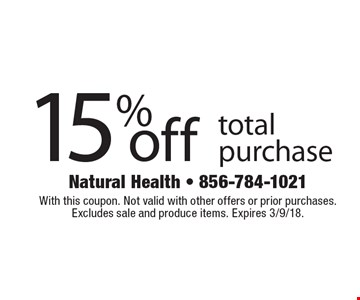15% off total purchase. With this coupon. Not valid with other offers or prior purchases. Excludes sale and produce items. Expires 3/9/18.