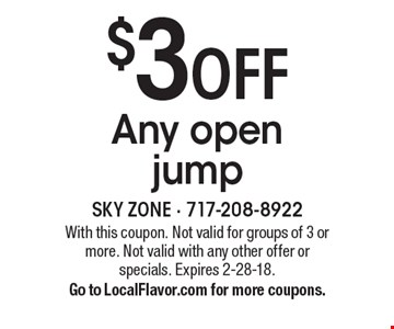 $3 off any open jump. With this coupon. Not valid for groups of 3 or more. Not valid with any other offer or specials. Expires 2-28-18. Go to LocalFlavor.com for more coupons.