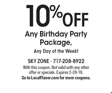 10% off Any Birthday Party Package, Any Day of the Week! With this coupon. Not valid with any other offer or specials. Expires 2-28-18. Go to LocalFlavor.com for more coupons.
